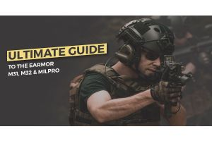 The Ultimate Guide to the Earmor M31, M32 & MilPro